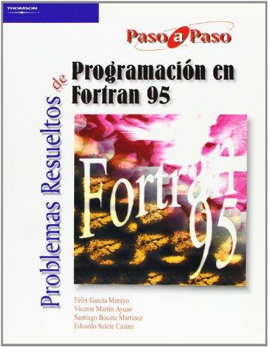 Problemas resueltos de programación en Fortran 95 (Informática)