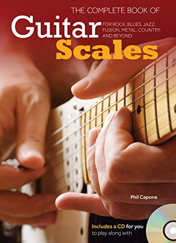 The Complete Book of Guitar Scales: For Rock, Blues, Jazz, Fusion, Metal, Country, and Beyond (Jazz-fusion-gitarre)