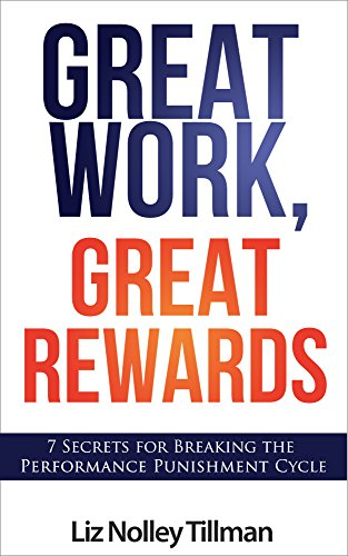 great work great rewards 7 secrets for breaking the performance