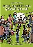 Telecharger Livres Ecrire publier et faire connaitre son livre (PDF,EPUB,MOBI) gratuits en Francaise