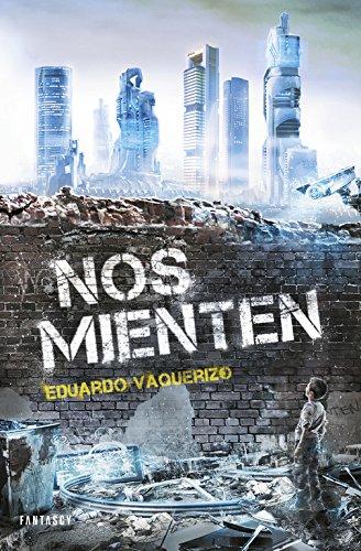 Nos mienten (FANTASCY) por Eduardo Vaquerizo
