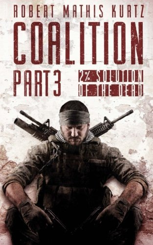 the-coalition-part-iii-2-solution-of-the-dead-volume-3-coaliton-of-the-living-by-robert-mathis-kurtz