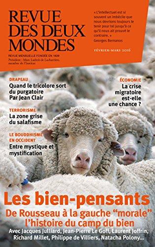 Revue des Deux Mondes fvrier 2016: Les bien- pensants