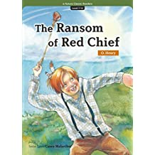The Ransom of Red Chief (Level7 Book 12) (English Edition)