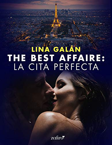 The Best Affaire: la cita perfecta (Volumen independiente) de [Galán, Lina]