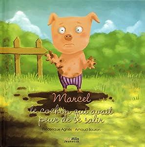 """Afficher """"Marcel, le cochon qui avait peur de se salir"""""""