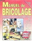 MANUEL DE BRICOLAGE technique et...