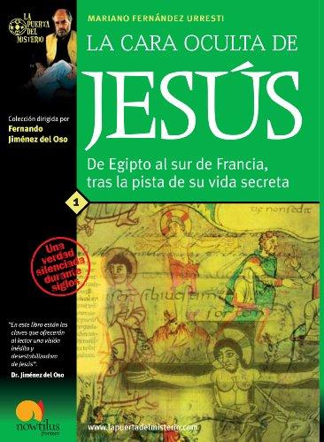 La cara oculta de Jesús por Mariano Fernández Urresti