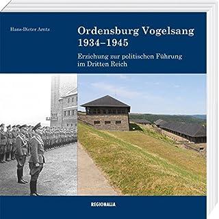 Ordensburg Vogelsang 1934-1945: Erziehung zur politischen Führung im Dritten Reich