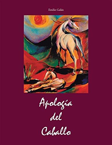 Apología Del Caballo por Emilio Galán