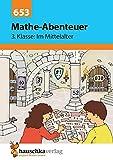 Mathe-Abenteuer: Im Mittelalter - 3. Klasse: Grundrechenarten, Größen, Konzentrationsübungen - Brigitte Hauschka