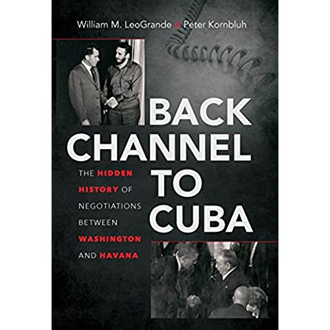 Back Channel to Cuba: The Hidden History of Negotiations between