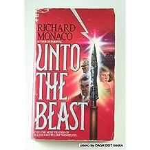 Unto the Beast by Richard Monaco (1-Apr-1987) Mass Market Paperback