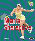 Maria Sharapova (Amazing Athletes (Hardcover))