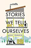 Stories We Tell Ourselves (English Edition)