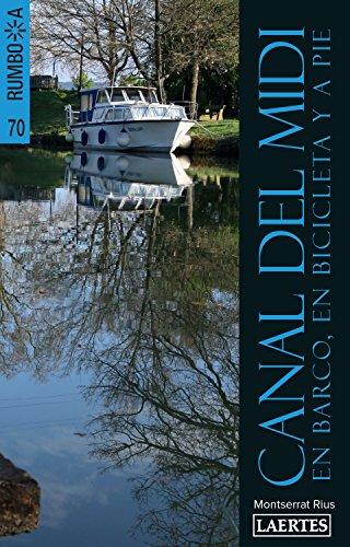 Canal del midi, en barco, en bicicleta y a pie (Rumbo a) por Montserrat Rius