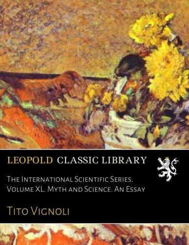 The International Scientific Series. Volume XL. Myth and Science. An Essay por Tito Vignoli
