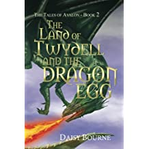 The Land Of Twydell And The Dragon Egg: Volume 2 (The Tales of Avalon)