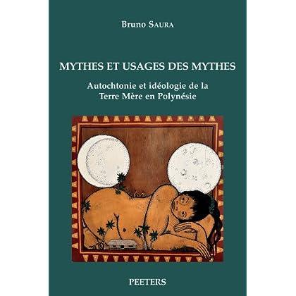 Mythes et usages des mythes : Autochtonie et idéologie de la Terre Mère en Polynésie