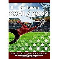 Die Saison 2001 / 2002: Was Ruud van Nistelrooy, Michael Ballack, Mário Jardel und der FC Chelsea mit der Bundesliga und der WM 2002 zu tun haben - 2001 Van