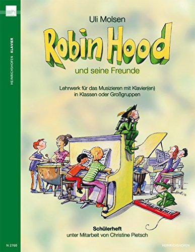 Robin Hood: Lehrwerk für das Musizieren mit Klavier(en) in Klassen oder Großgruppen, Schülerheft - Klavier-klassen