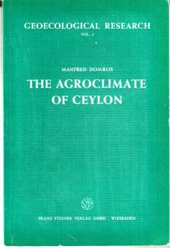 The Agroclimate of Ceylon (Geoecological Research)