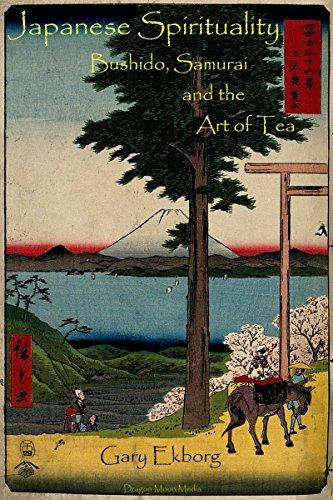 Japanese Spirituality: Bushido, Samurai and the Art of Tea (English Edition) (Dragon Bushido)