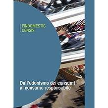 Dall'edonismo dei consumi al consumo responsabile: 30 anni di cambiamenti degli stili di consumo e di vita degli italiani