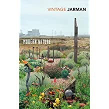 Modern Nature: The Journals of Derek Jarman, 1989 – 1990 (Vintage Classics)