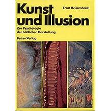 Kunst und Illusion. Zur Psychologie der bildlichen Darstellung