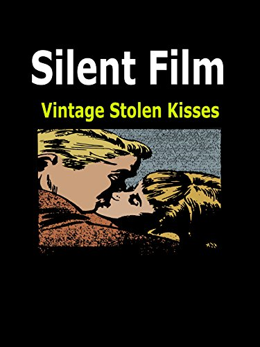 vintage-silent-film-stolen-kisses