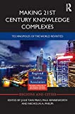 Making 21st Century Knowledge Complexes: Technopoles of the world revisited (Regions and Cities)