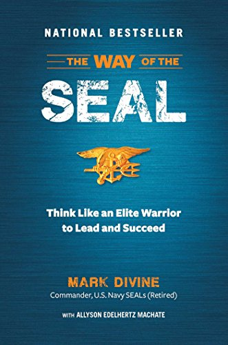 the-way-of-the-seal-think-like-an-elite-warrior-to-lead-and-succeed