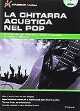 La chitarra acustica nel pop. Con DVD: Carisch Music Lab Italia