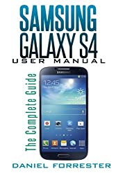 Samsung Galaxy S4 Manual: The Complete Galaxy S4 Guide to Conquer Your Device by Daniel Forrester (2013-07-25)