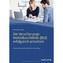 Die Versicherungs-Vertriebsrichtlinie (IDD) erfolgreich umsetzen (Haufe Fachbuch)