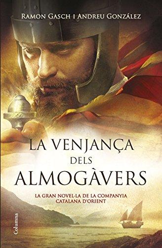 La venjança dels almogàvers: La gran novel·la de la Companyia Catalana dOrient (Catalan Edition)