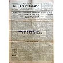 ACTION FRANCAISE (L') [No 128] du 08/05/1939 - LEUR PATRIOTISME - A DISTANCE D'HISTOIRE PAR LEON DAUDET - UN EMOUVANT MESSAGE DU PAPE A CLOS HIER LE CONGRES EUCHARISTIQUE D'ALGER - LES ENTRETIENS CIANO-RIBBENTROP - L'ITALIE ET L'ALLEMAGNE ANNONCENT UN ACCORD POLITIQUE ET MILITAIRE - LA POLOGNE N'EST PAS DISPOSEE A FAIRE DES CONCESSIONS UNILATERALES - LA POLITIQUE - M. DE FREYCINET ET LA LOI D'EXIL - LE DROIT DIVIN DE LA REPUBLIQUE - DE POTEMKINE A STALINE PAR J. LE BOUCHER - LE VOYAGE EN AMERIQ