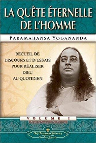 La quête éternelle de l'homme par Paramahansa Yogananda