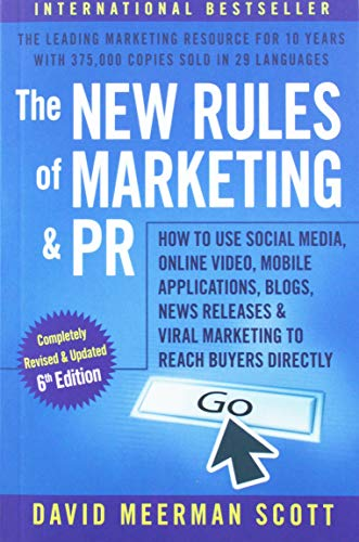The New Rules of Marketing and PR: How to Use Social Media, Online Video, Mobile Applications, Blogs, News Releases, and Viral Marketing to Reach Buyers Directly (Media Mobile Social)