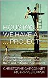 Houston, we have a … project!: Get knowledge on errors in Project Management, detect them and mitigate their impact