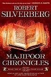 Majipoor Chronicles: Book Two of the Majipoor Cycle
