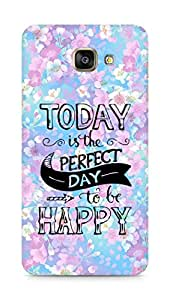 AMEZ today is the perfect day to be happy Back Cover For Samsung Galaxy A7 (2016 EDITION)
