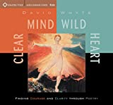 Clear Mind, Wild Heart: Finding Courage and Clarity