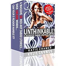 Unthinkable! A Bumper Taboo Erotica Box Set: Erotic Bundle Collection of 22 Forbidden Stories