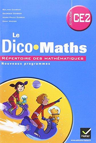 Cap Maths CE2, Dico Maths ed. 2011 (Non Vendu Seul) Compose les 9345026+ 9345034+9369208