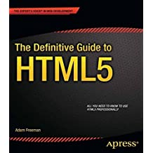 The Definitive Guide to HTML5 by Adam Freeman (2011-12-13)