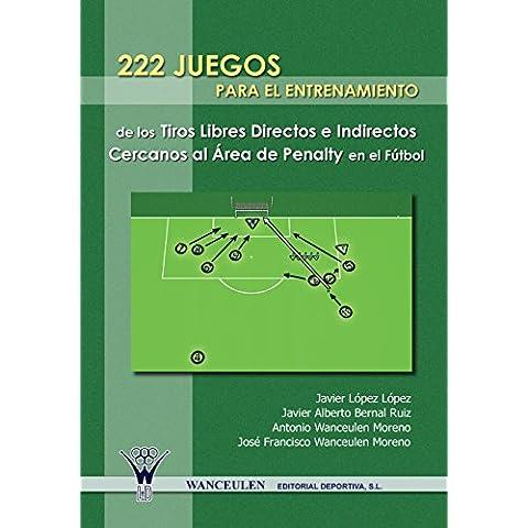 222 Juegos Para El Entrenamiento De Los Tiros Libres Directos E Indirectos Cercanos Al Área De Penalty