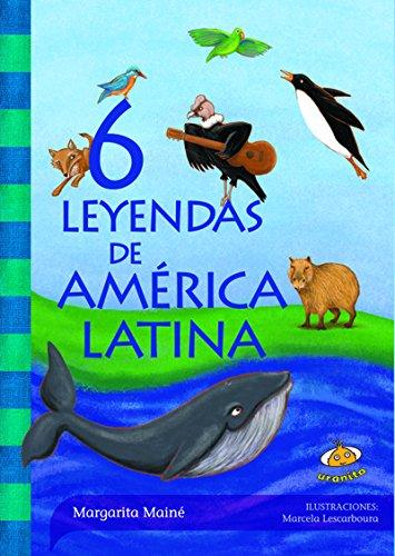 6 Leyendas de América Latina por Margarita Mainé