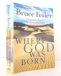 Where God Was Born: A Journey by Land to the Roots of Religion - Large Print Feiler, Bruce ( Author ) Sep-13-2005 Paperback